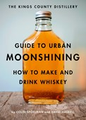 The Kings County Distillery guide to urban moonshining