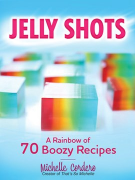 Jelly shots by Michelle Cordero