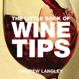 The little book of wine tips by Andrew Langley