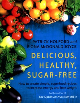Delicious Healthy Sugar Free TPB by Patrick Holford