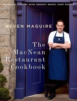 Macnean Restaurant Cookbook H/B by Neven Maguire