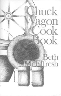 Chuck wagon cookbook by Beth Mcelfresh