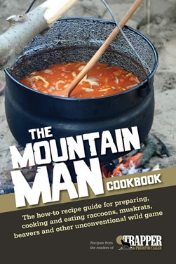 The mountain man cookbook by Jared Blohm