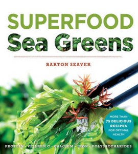 Superfood sea greens by Barton Seaver