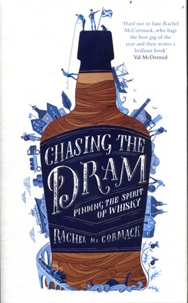 Chasing the dram by Rachel McCormack