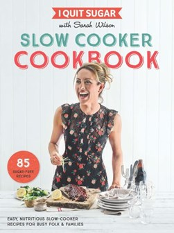 Slow cooker cookbook by Sarah Wilson