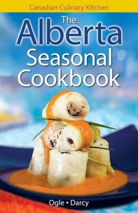 Alberta Seasonal Cookbook, The by Jennifer Ogle
