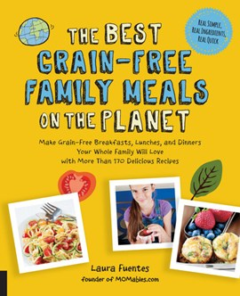 The best grain-free family meals on the planet by Laura Fuentes