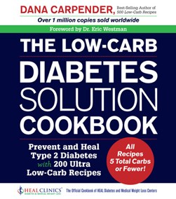 The low-carb diabetes solution cookbook by Dana Carpender