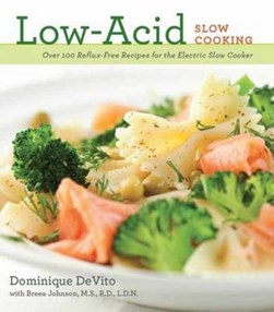 Low acid slow cooking by Dominique DeVito