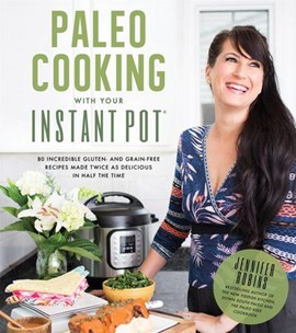 Paleo cooking with your Instant Pot by Jennifer Robins