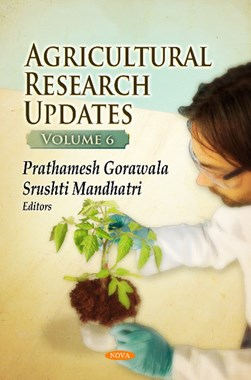 Agricultural research updates. Volume 6 by Prathamesh Gorawala