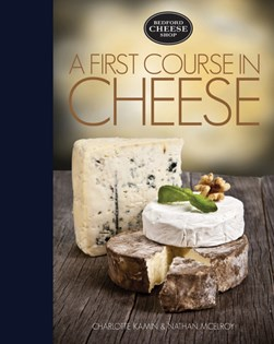 A first course in cheese by Charlotte Kamin