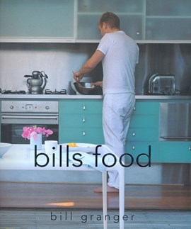 Bills food by Bill Granger