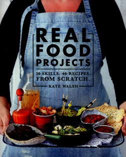 Real food projects by Kate Walsh