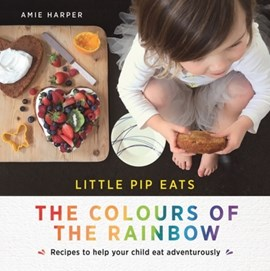 Little Pip eats the colours of the rainbow by Amie Harper