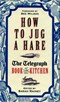 How to jug a hare by Sarah Rainey