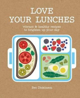 Love your lunches by Bec Dickinson