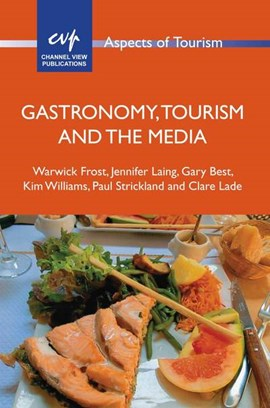 Gastronomy, tourism and the media by Dr. Warwick Frost
