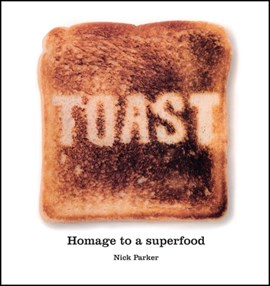 Toast by Nick Parker