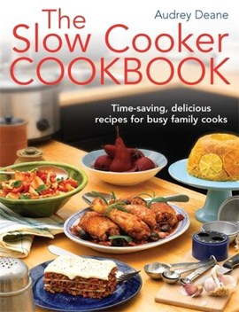 The slow cooker cookbook by Audrey Deane