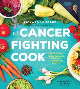 The cancer fighting cook by Richard Lombardi