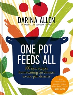 One pot feeds all by Darina Allen
