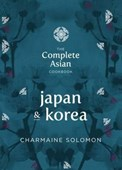 The Complete Asian Cookbook Series: Japan & Korea