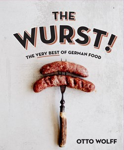 The wurst! by Otto Wolff
