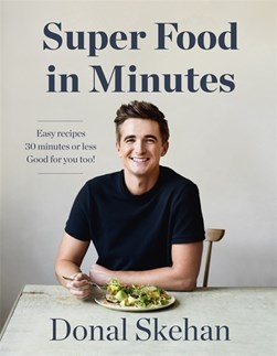 Donals Super Food In Minutes H/B by Donal Skehan