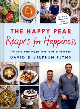 The Happy Pear - recipes for happiness by David Flynn