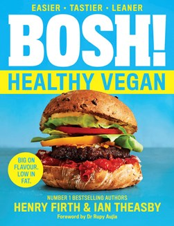Book cover of Bosh! Healthy Vegan by Henry Firth and Ian Theasby
