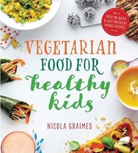 Vegetarian food for healthy kids by Nicola Graimes