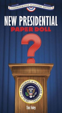 New Presidential Paper Doll Inaugural Edition by Tim Foley
