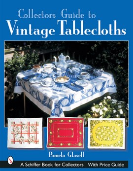 Collector's guide to vintage tablecloths by Pamela Glasell