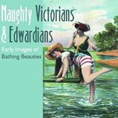 Naughty Victorians and Edwardians
