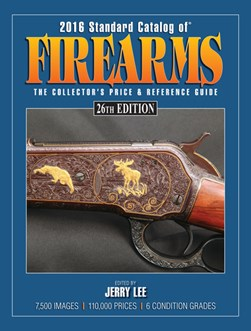 2016 standard catalog of firearms by Jerry Lee