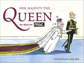 Her Majesty the Queen, as seen by MAC by Dr Mark Bryant
