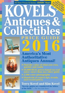 Kovels' antiques and collectibles price guide 2016 by Terry Kovel