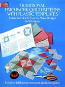 Plastic templates for traditional patchwork quilt patterns