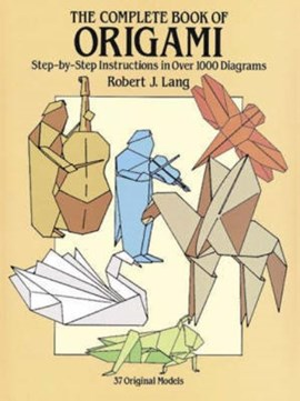 The complete book of origami by Robert J Lang