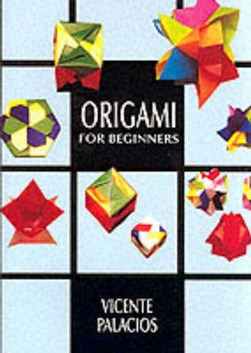 Origami for beginners by Vicente Palacios
