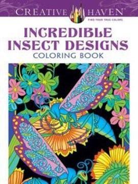 Creative Haven Incredible Insect Designs Coloring Book by Marty Noble