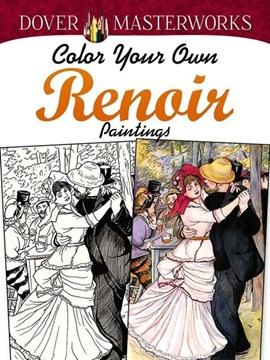 Dover Masterworks: Color Your Own Renoir Paintings by Marty Noble
