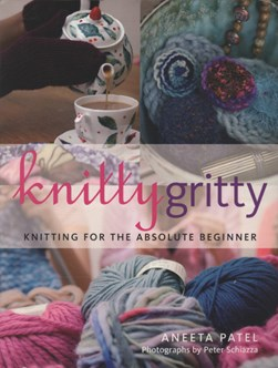 Knitty gritty by Aneeta Patel