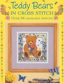 Teddy Bears in Cross Stitch by Sue Cook