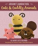 Crochet Characters Cute & Cuddly Animals