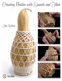 Creating bottles with gourds & fiber