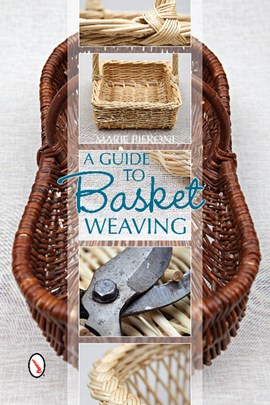 Guide to Basket Weaving by Marie Pieroni