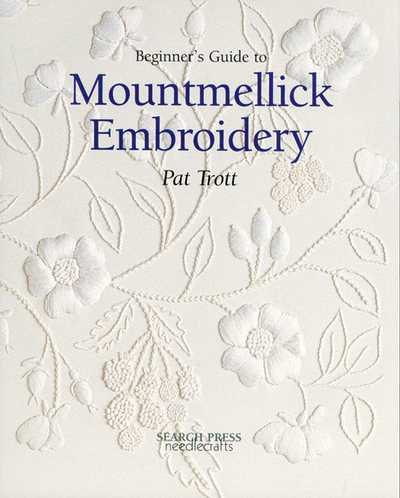 Beginner s guide to Mountmellick embroidery by Pat Trott 16c4377e3eb